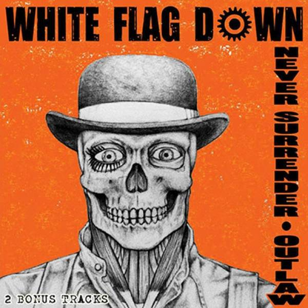 White Flag Down – Never Surrender / Outlaw, LP weiß lim. 250