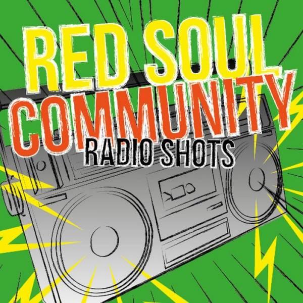 Red Soul Community - Radio Shots, 7'' lim. 500