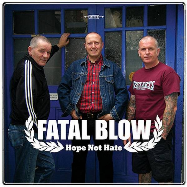 "Fatal Blow - Hope not hate, 7"" lim. verschiedene Farben"