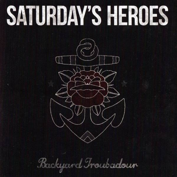 "Saturday's Heroes - Backyard troubadour, 7"" lim. 25 PROMO rot + Aufnäher"
