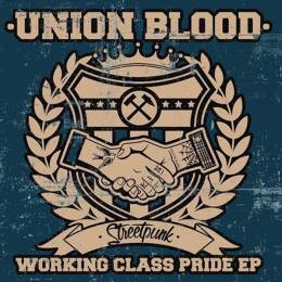 Union Blood - Working Class Pride, EP 7'' verschiedene Farben
