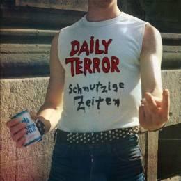 Daily Terror - Schmutzige Zeiten, LP Lim. verschiedene Farben