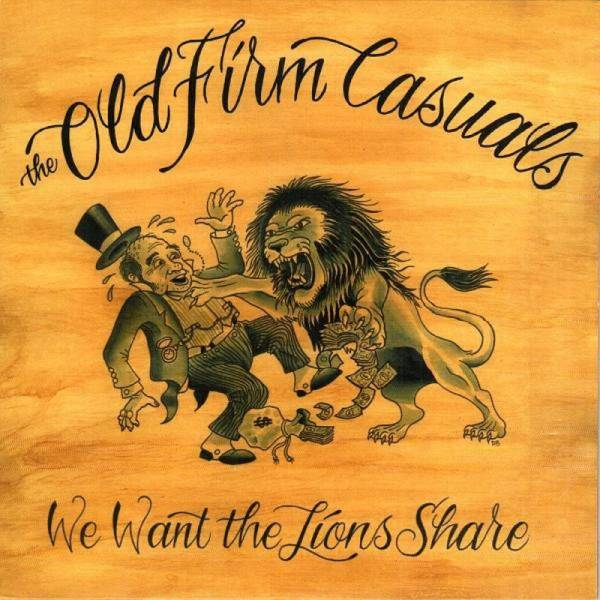 Old Firm Casuals, The - We Want The Lions Share, 7'' lim. 1000 schwarz