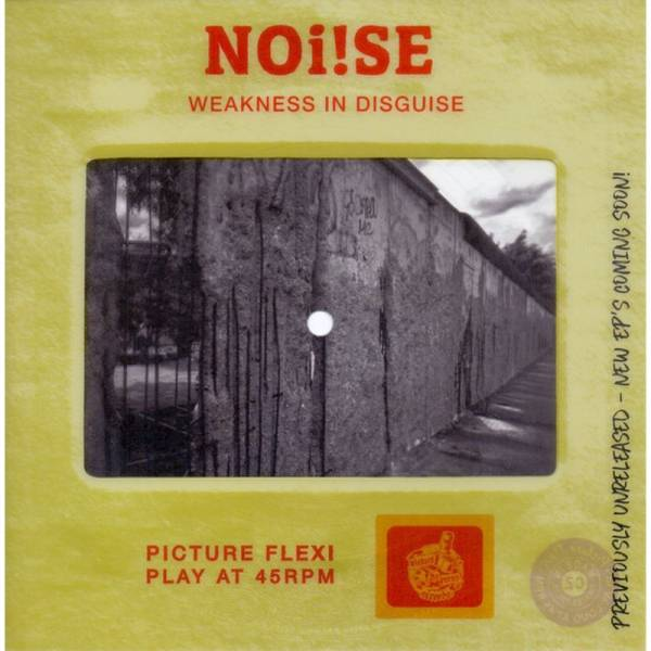 Noi!se - Weakness in Disguise, 7'' Flexi