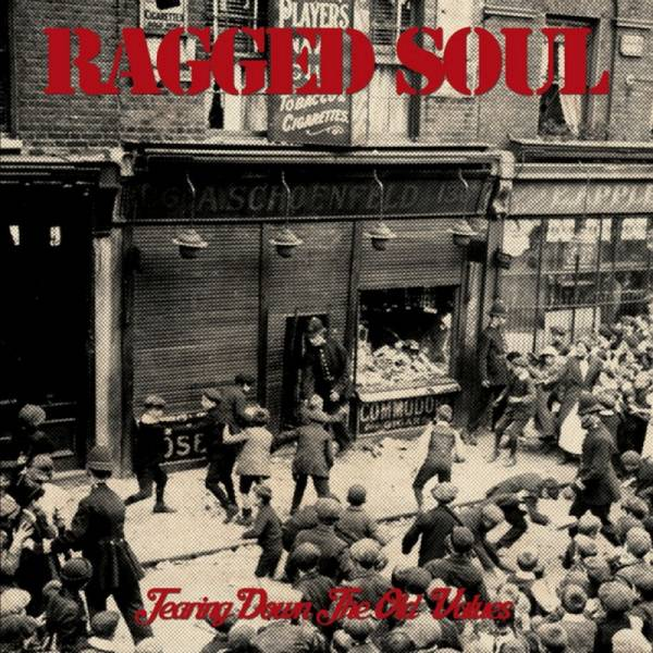 Ragged Soul ‎– Tearing Down The Old Values, 7'' EP lim. 320 schwarz