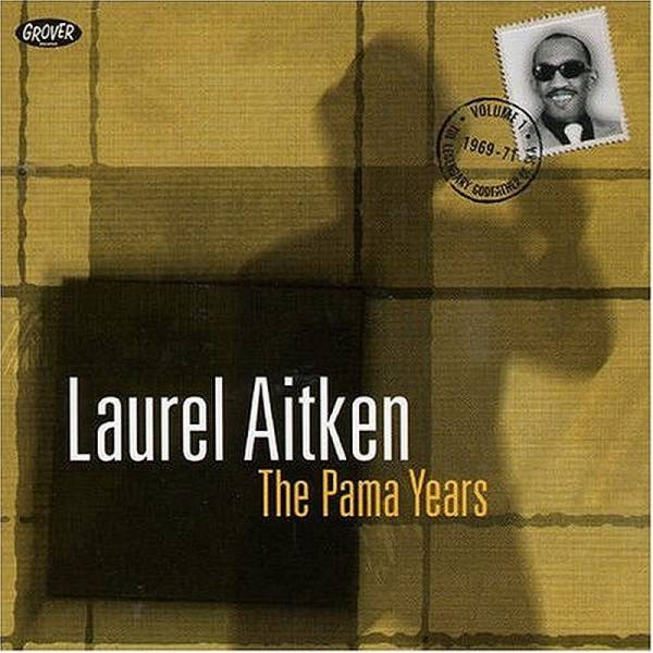 Laurel Aitken - The Pama Years 1969 - 1971 ( The Legendary Godfather Of Ska- Vol. 1), CD