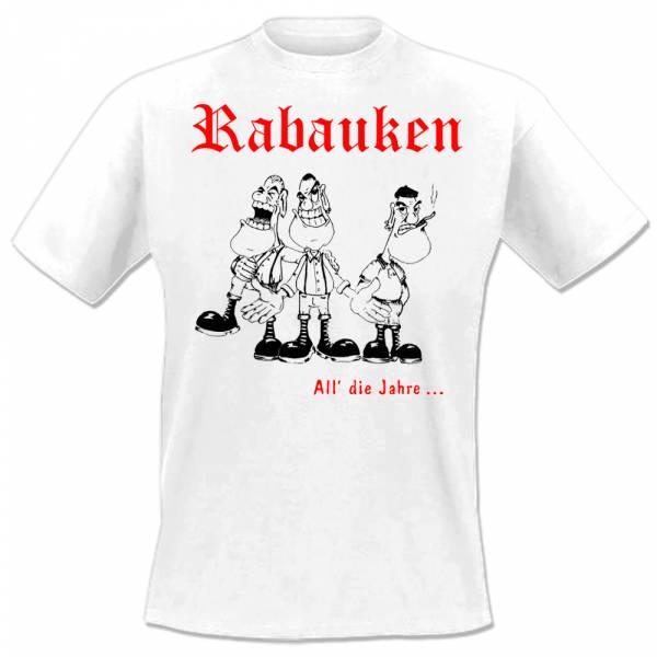 Rabauken - All die Jahre, T-Shirt WEISS