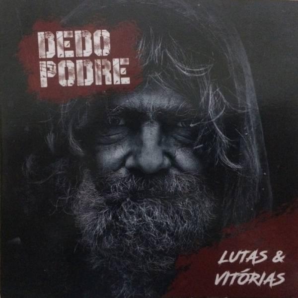 Dedo Podre – Lutas & Vitória, CD