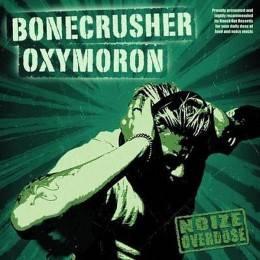 Bonecrusher / Oxymoron – Noize Overdose, DoCD