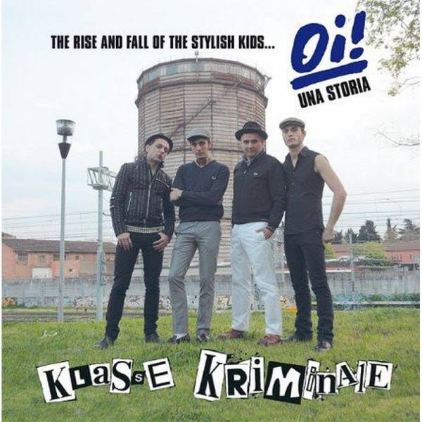 Klasse Kriminale - The rise and fall of the stylish kids... Oi! Una Storia, CD + Comic lim. 300