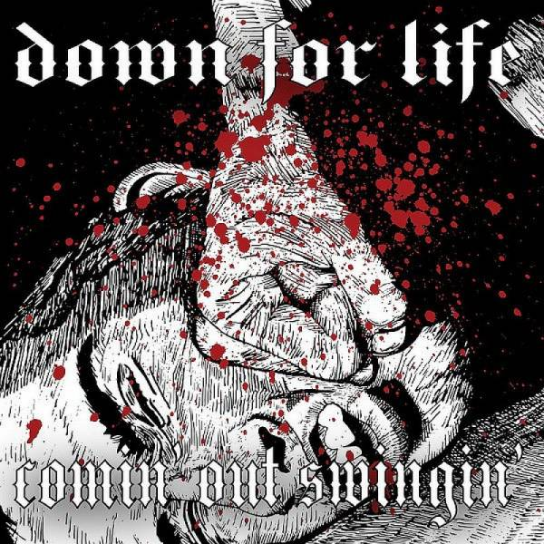 Down For Life - Comin' Out Swingin', CD