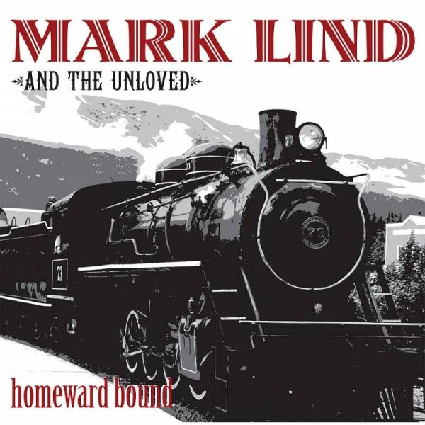 Mark Lind and the Unloved - Homeward Bound, LP lim. 300 rot