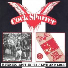 Cock Sparrer, Running Riot in 84/Live and Loud, CD