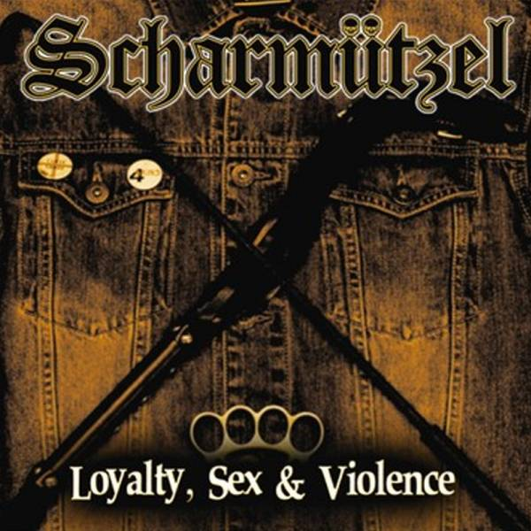 Scharmützel - Loyalty, sex & violence, CD Digipack