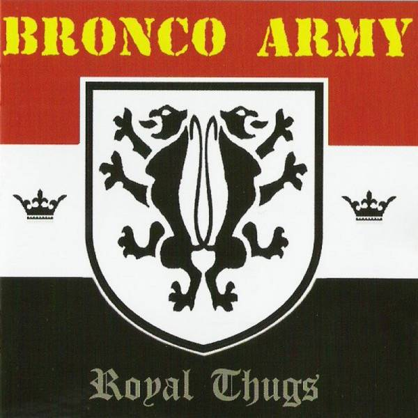 Bronco Army – Royal Thugs, CD