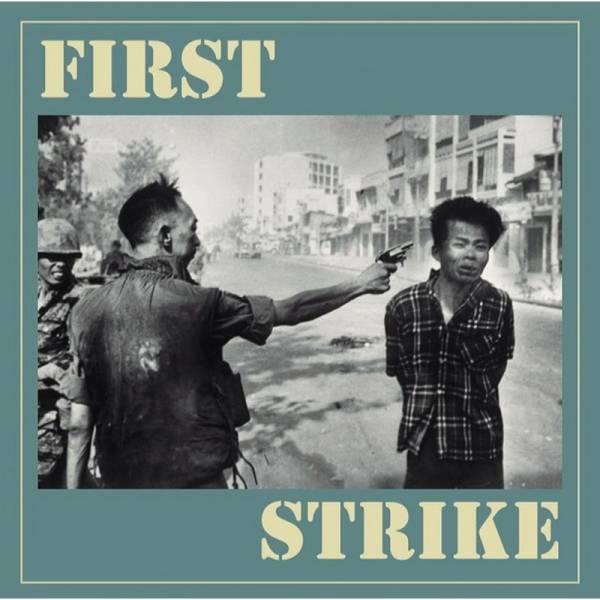 First Strike - The Only good one..., 7'' verschiedene Farben