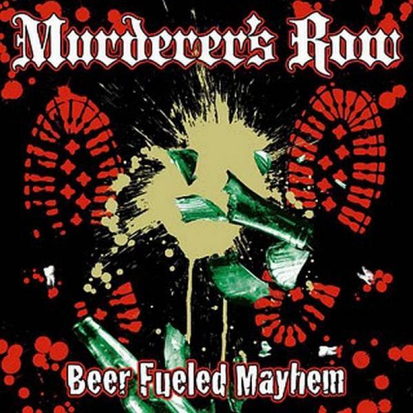 Murderer's Row - Beer fueled mayhem, CD