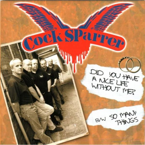 Cock Sparrer - Did you have a nice life without me?, 7'' schwarz
