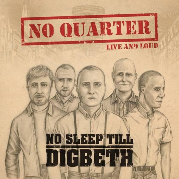 No Quarter - No sleep 'til Digbeth / Live & Loud, CD