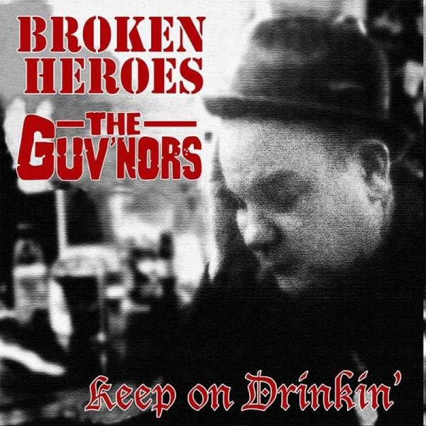 Broken Heroes / Guv'nors, The - Keep On Drinkin', 7'' lim. 514 versch. Cover