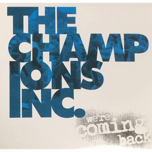 Champions Inc., The - We're coming back, 7'' lim. verschiedene Farben