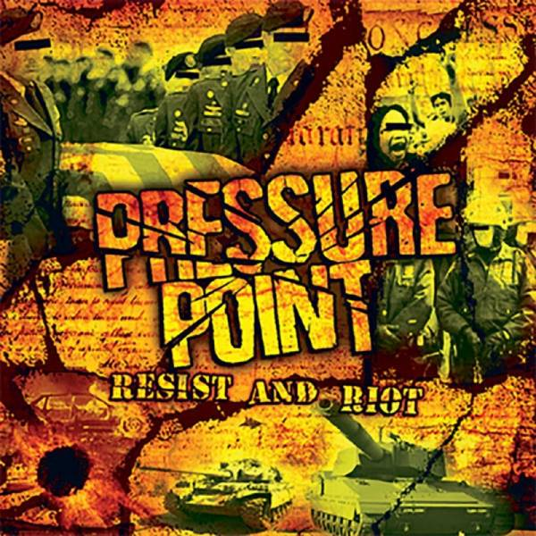 Pressure Point - Resist and Riot, CD