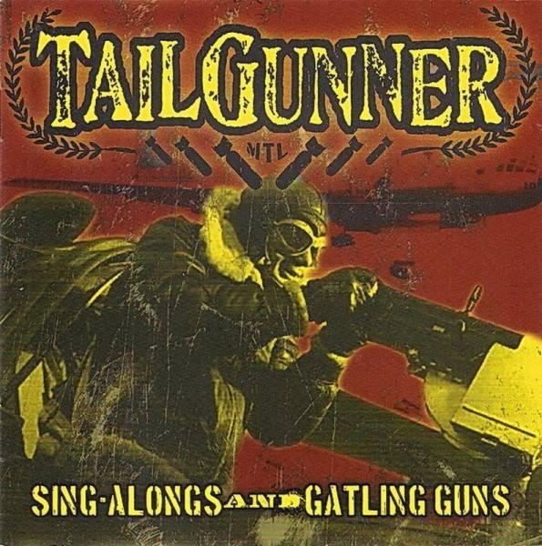 Tailgunner - Sing alongs and gatling guns, CD