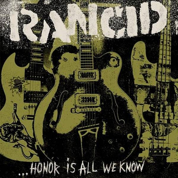 Rancid - ... Honor is all we know, CD Digipack