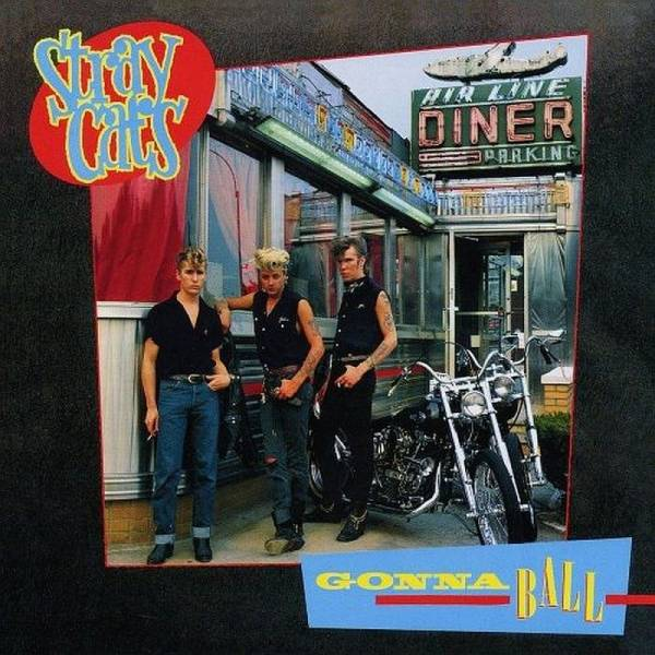 Stray Cats - Gonna Ball, LP