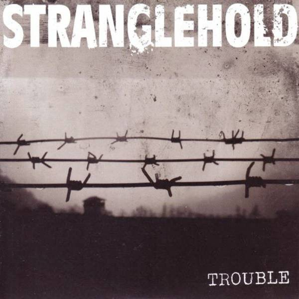 """Stranglehold – Trouble , 7"""" weiss, lim. 275"""