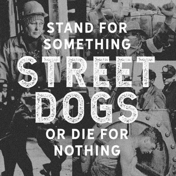 Street Dogs - Stand for something..., CD
