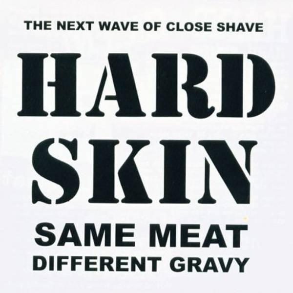 Hard Skin - Same meat different gravy, CD
