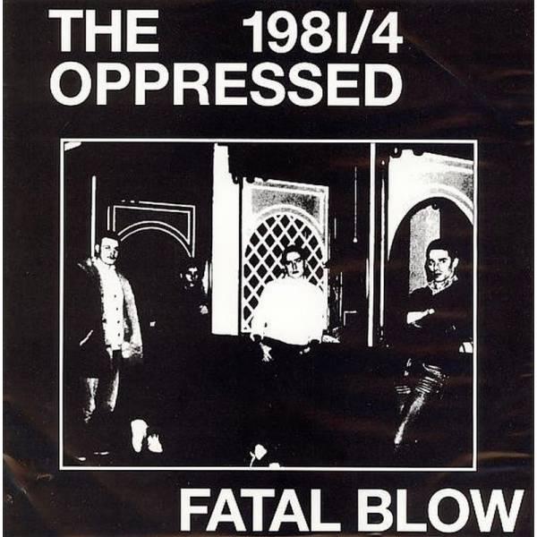 Oppressed, The - Fatal Blow 1981/4, 7'' lim. verschiedene Farben