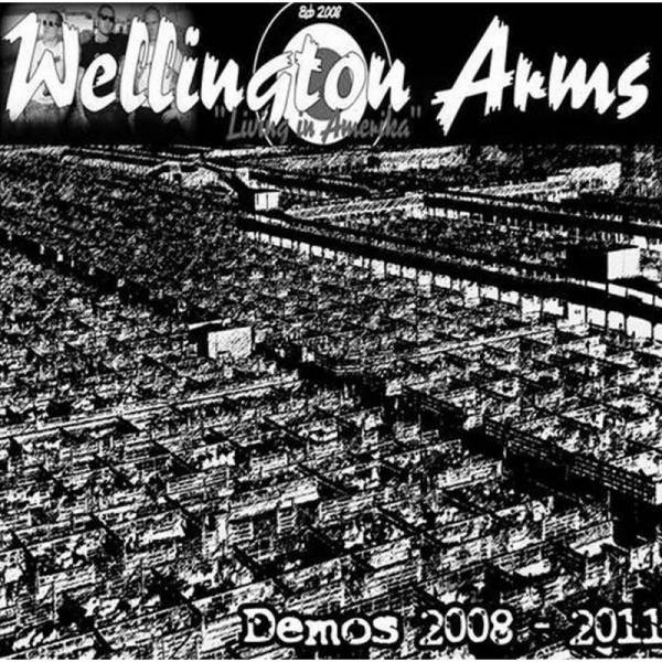Wellington Arms - Demos 2008 - 2011, CD-R lim. 200