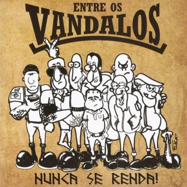 Entre Os Vandalos - Nunca Se Renda!, CD