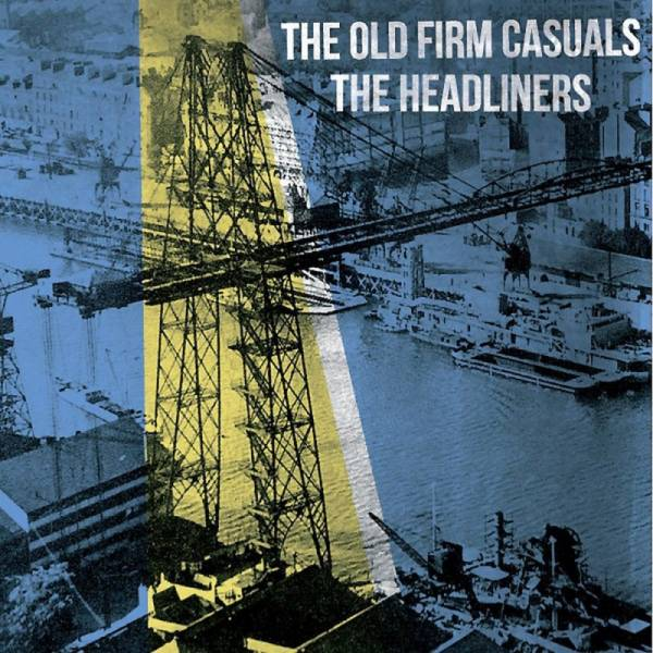 Old Firm Casuals, The / Headliners, The - Dto., 7'' schwarz