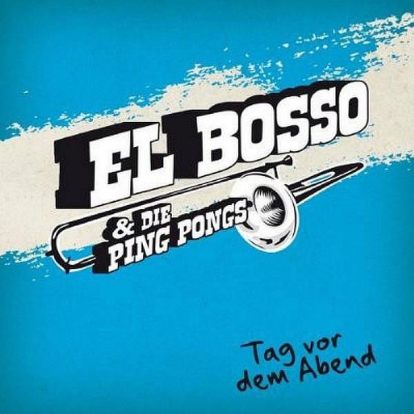 El Bosso & Die Ping Pongs - Tag vor dem Abend, CD Digipack