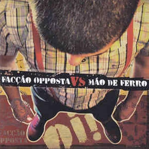 Faccao Opposta / Mao De Ferro - Split, CD