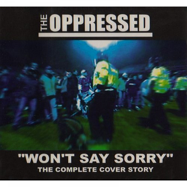 Oppressed, The - Won't Say Sorry (The complete cover story), DoCD