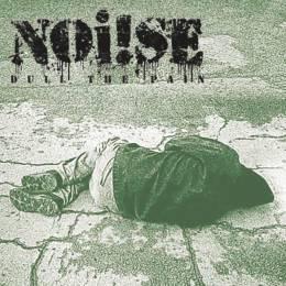 Noi!se (Noise) - Dull the Pain, 7'' verschiedene Farben