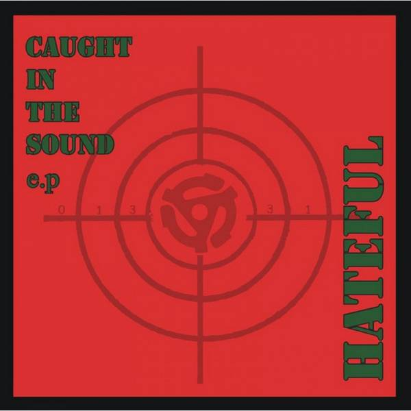 Hateful - Caught in the sound E.P., 7'' schwarz