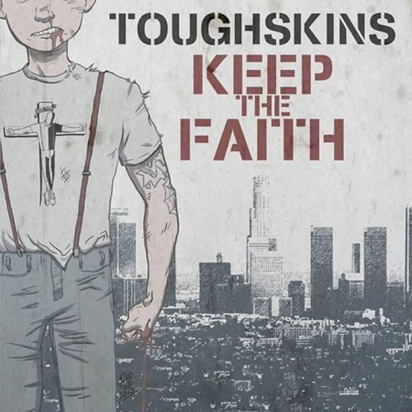 Toughskins - Keep the faith, 7'' schwarz