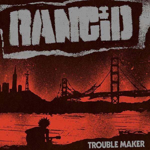 Rancid - Trouble Maker, LP schwarz + Downloadcode