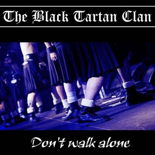 Black Tartan Clan, The - Don't walk alone, CD