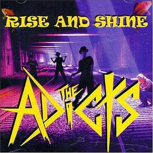 Adicts - Rise and Shine, CD