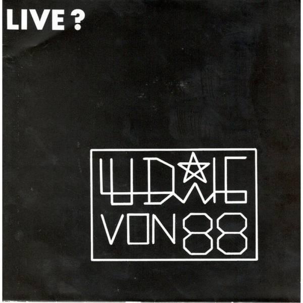 Ludwig von 88 - Live?, 7'' lim. 1004 schwarz