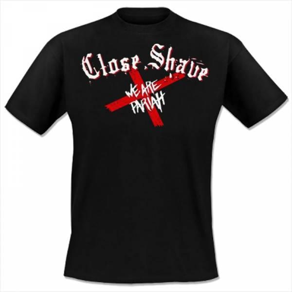 Close Shave - We are Pariah, T-Shirt schwarz