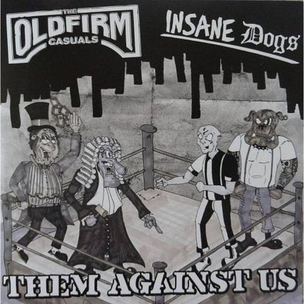 Old Firm Casuals / Insane Dogs ‎– Them Against Us, 7'' schwarz