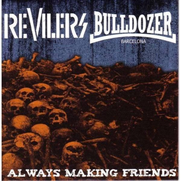 Revilers / Bulldozer - Always making freinds, 7'' lim. 200 rot splatter