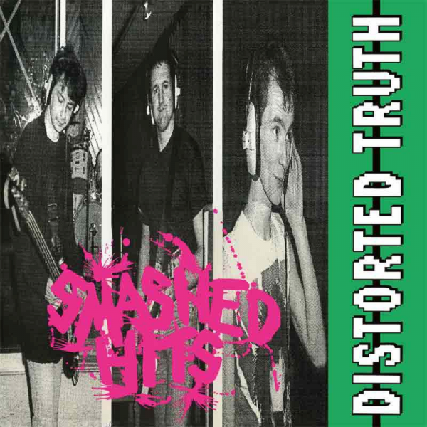 Distorted Truth – Smashed Hits, LP lim. 250 schwarz